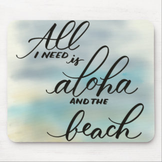 All I Need is Aloha Mousepad for Home or Office