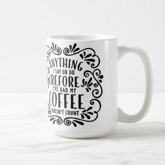 Alles, das ich lustige Kaffee-Zitat-Tasse sage Kaffeetasse