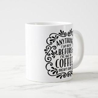 Alles, das ich vor Ive hatte meine Kaffee-Tasse Extragroße Tasse