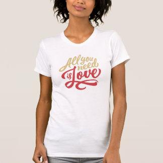 Alles, das Sie benötigen, ist Liebe-Shirt T-Shirt