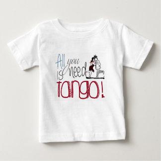 Alles, das Sie benötigen, ist Tangozitat Baby T-shirt