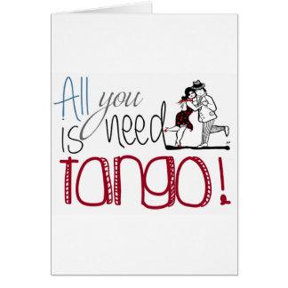 Alles, das Sie benötigen, ist Tangozitat Karte