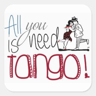 Alles, das Sie benötigen, ist Tangozitat Quadratischer Aufkleber