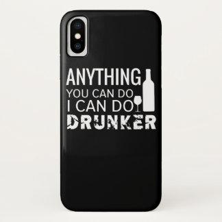 Alles, das Sie mich tun können, kann betrunkeneres iPhone X Hülle