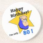 Alles Gute zum Geburtstag - ich bin NUR 80.png Sandstein Untersetzer