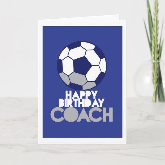 Alles Gute Zum Geburtstag Trainer Mit Fussball Karte Zazzle De