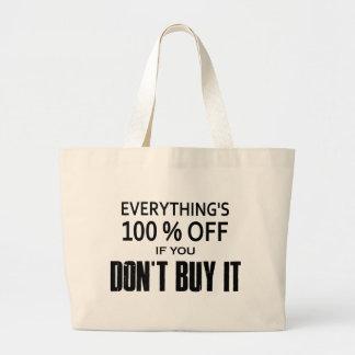 Alles ist 100% aus, wenn Sie es nicht kaufen Jumbo Stoffbeutel