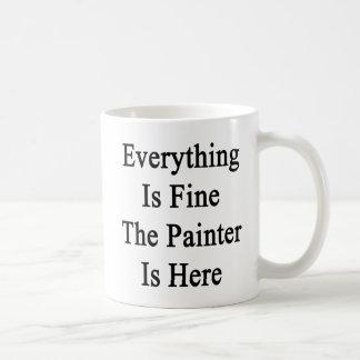 Alles ist fein der Maler ist hier Tasse