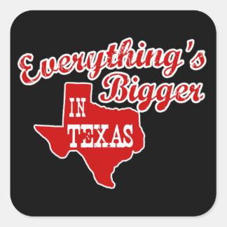 Alles ist in Texas größer Quadrat-Aufkleber
