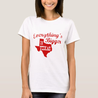 Alles ist in Texas größer T-Shirt
