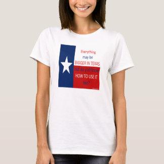 Alles kann in Texas größer sein… T-Shirt