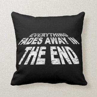 Alles verblaßt weg im Ende Kissen
