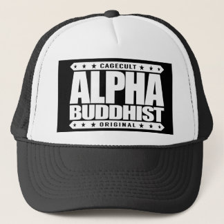 ALPHAbuddhist - Güte ist nicht die Schwäche, weiß Truckerkappe