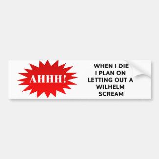 Als ich die, plane ich auf einen Wilhelm-Schrei Autoaufkleber