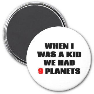 Als ich ein Kind war, hatten wir 9 Planeten! Runder Magnet 7,6 Cm