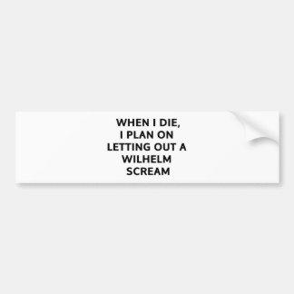 Als ich i-Plan auf einen Wilhelm-Schrei heraus Autoaufkleber