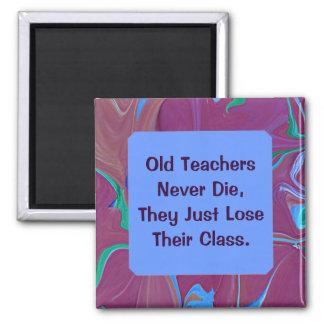 alte Lehrer die nie Spaß Quadratischer Magnet