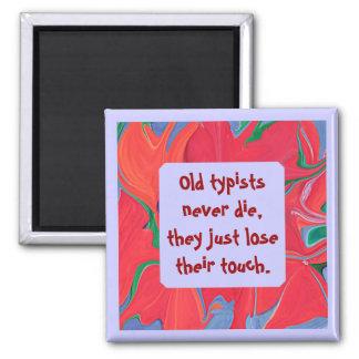alte Schreibkräfte die nie Spaß Quadratischer Magnet
