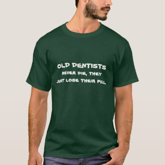 alte Zahnärzte die nie Witz T-Shirt