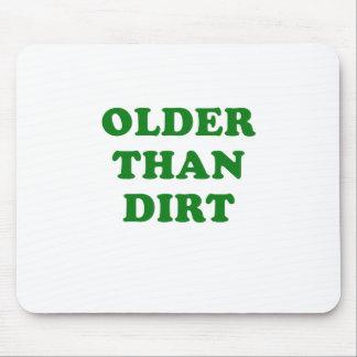 Älter als Schmutz Mousepad