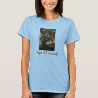 Alter IST Schönheit T-Shirt
