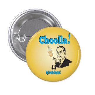 Alter-Timey Choolla Alkohol-Anagramm-Spaß Runder Button 3,2 Cm