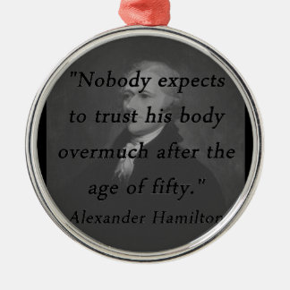 Alter von fünfzig - Alexander Hamilton Rundes Silberfarbenes Ornament