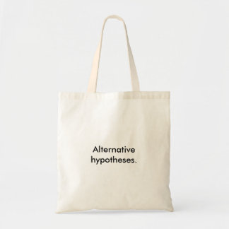 """""""Alternative Hypothesen."""" Aussagen-Tasche Tragetasche"""