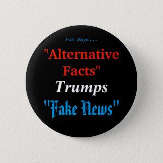 Alternative Tatsachen Tump Fake-Nachrichten Runder Button 5,1 Cm