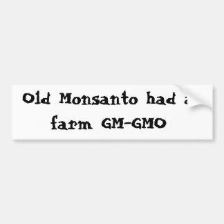 Altes Monsanto hatte einen Bauernhof GM-GMO Autoaufkleber