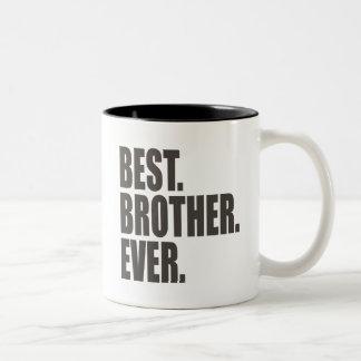 Am besten. Bruder. Überhaupt Kaffeetasse
