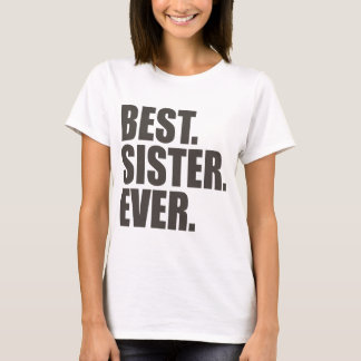 Am besten. Schwester. Überhaupt T-Shirt