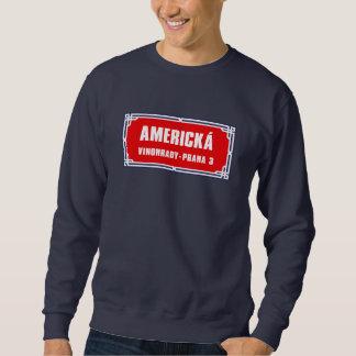 Americká, Prag, tschechischer Straßenschild Sweatshirt