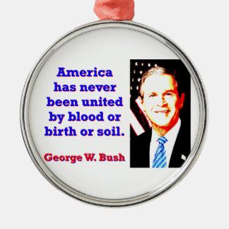 Amerika hat nie - G W Bush Silbernes Ornament