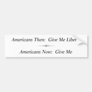 Amerikaner dann:  Geben Sie mir Freiheit… Autoaufkleber