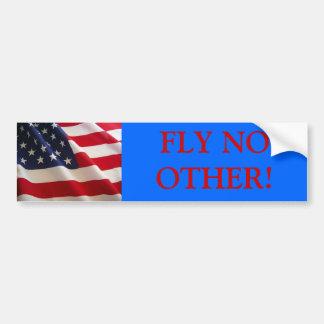 """Amerikanische Flagge - """"fliegen Sie nicht anderes! Autoaufkleber"""