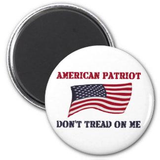 Amerikanischer Patriot treten nicht auf mir Magnets