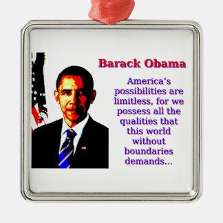 Amerikas Möglichkeiten sind - Barack Oba Silbernes Ornament