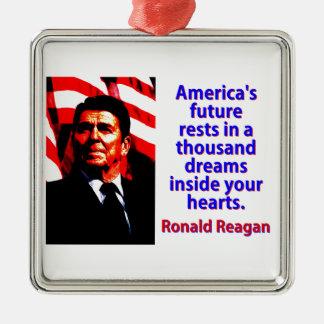 Amerikas zukünftige Erholungen - Ronald Reagan Quadratisches Silberfarbenes Ornament