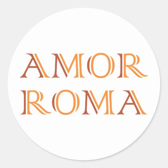 Amor Roma Liebe Rom love rome Runder Aufkleber