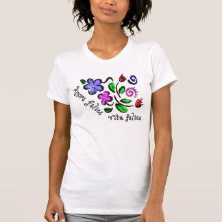 Amore Felice, Vita Felice T-Shirt