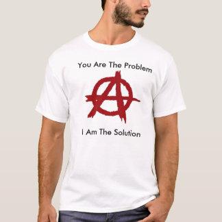 Anarchie, sind Sie das Problem, ich sind die T-Shirt