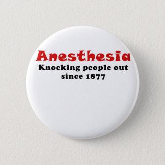 Anästhesie, die heraus Leute seit 1877 klopft Runder Button 5,7 Cm