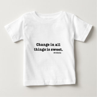Ändern Sie in allen Sachen ist süß Baby T-shirt