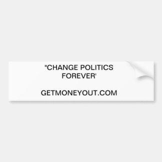 Ändern Sie Politik für immer Autoaufkleber
