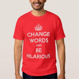Ändern Sie Wörter und seien Sie unglaublich witzig Hemd