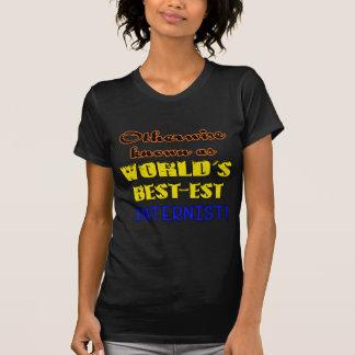Andernfalls bekannt als bestest Internist der Welt T-Shirt