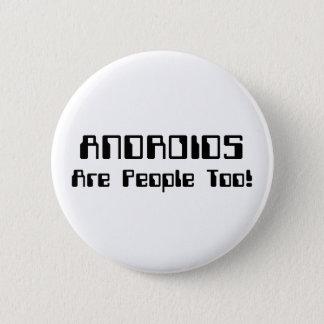 ANDROIDS sind Leute auch! Runder Button 5,1 Cm