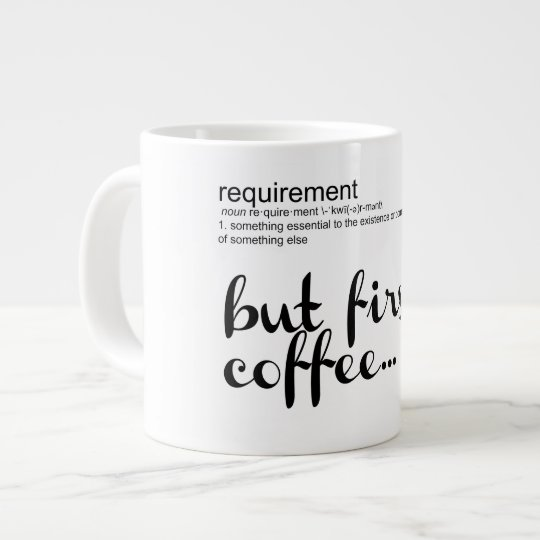 Anforderung: ABER ERSTER KAFFEE Extragroße Tasse