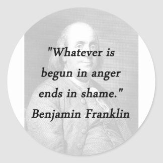 Angefangen im Ärger - Benjamin Franklin Runder Aufkleber